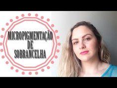 Micropigmentação de sobrancelha - YouTube