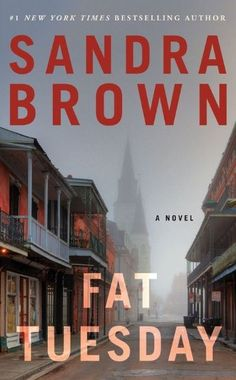 Fat Tuesday by Sandra Brown — Reviews, Discussion, Bookclubs, Lists