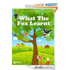 What The Fox Learnt (Illustrated) (Four Fables from Aesop) --- http://www.amazon.com/Learnt-Illustrated-Fables-Aesop-ebook/dp/B0055UP87U/?tag=pintrest01-20