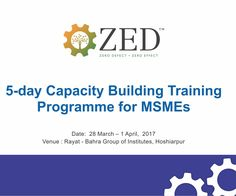 """The Quality Council of India is conducting awareness and training programme as National Monitoring & Implementation Unit for the """"Financial Support to MSMEs"""" in """"ZED Certification Scheme"""" of Ministry of Micro, Small and Medium Enterprise.  Venue:Rayat-Bahra Education City, Hoshiarpur Campus, 27 March-1st April 2017 from 10 am to 5 pm.  #RayatBahraUniversity#RBU#RayatBahraHoshiarpur#QualityCouncilOfIndia#TrainingProgramme#MSME#ZEDCertification"""