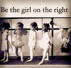 Be the girl on the right...I already am and always have been. lol :)