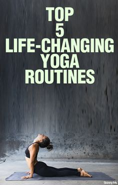 Top 5 Life-Changing Yoga Routines - Simply the best yoga routines i've found.