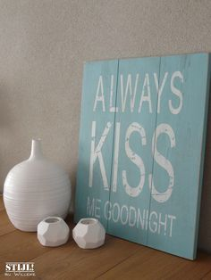 Always Kiss Me Goodnight bedroom decoration. Pallet Signs, Wood Signs, Sweet Quotes, Sweet Sayings, Jupiter Beach Resort, Homemade Signs, Always Kiss Me Goodnight, New Sign, Diy Projects To Try