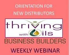 ORIENTATION FOR THOSE INTERESTED IN BECOMING A DISTRIBUTOR OR NEW DISTRIBUTORS. Join our weekly Business Builder webinar if you are interested in Growing your Young Living Business. Facilitated by Fran Asaro a Life and Business Coach Register for the webinar here: http://www.anymeeting.com/PIID=EA57D981874C38  For more information about becoming a Young Living Distributor as a supplement to your income or as a career go to: http://www.franasaro.vibrantscents.com
