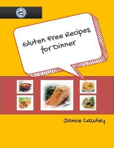 Gluten Free Recipes for Dinner by Jamie Cawley. $3.29. . Author: Jamie Cawley. 63 pages #gluten #free #recipes