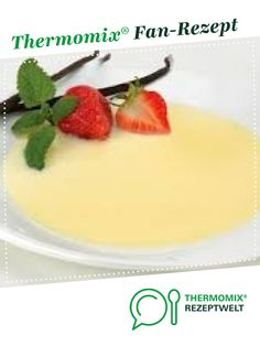 Beste Vanillesoße – Vanillesauce wie von Oma Best vanilla sauce – vanilla sauce like Grandma from Famlienoe. A Thermomix ® recipe from the Desserts category www.de, the Thermomix ® community. Desserts For A Crowd, Food For A Crowd, Vegan Recipes Easy, Crockpot Recipes, Cheap Meals, Easy Meals, Challah Bread Recipes, Breakfast Recipes, Dessert Recipes