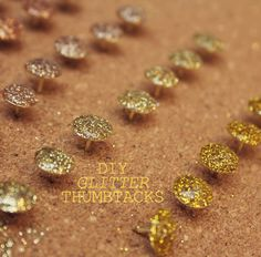 DIY Glitter Thumbtacks-- if we need for pictures