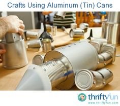 This is a guide about crafts using aluminum (tin) cans. Aluminum (tin) cans can be recycled into fun and useful craft projects.