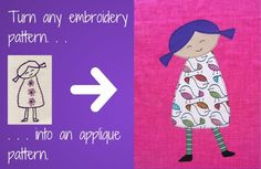How to Turn Any Embroidery Pattern into an Applique Pattern