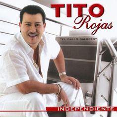 tito roja   Tito Rojas Independiente