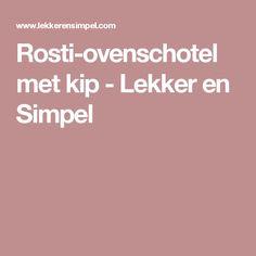 Rosti-ovenschotel met kip - Lekker en Simpel