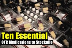 Ten Essential OTC Medications to Stockpile - SHTF, Emergency Preparedness, Survival Prepping, Homesteading
