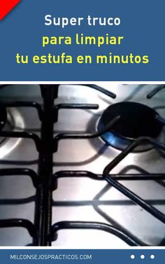 Super truco para limpiar tu estufa en minutos #estufa #fogones #limpieza #cocina #trucos