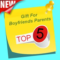 My list of the 5 best suggested gifts for boyfriends parents.