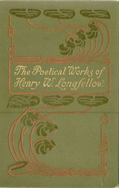 Art Nouveau. The Poetical Works of Henry W. Longfellow 1900