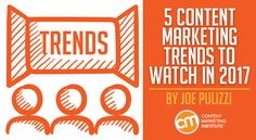 5 Content Marketing Trends to Watch in 2017 http://contentmarketinginstitute.com/2016/12/content-marketing-trends-watch/ #social media #marketing #MondayMotivation