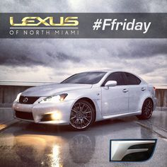 Happy 2012 Lexus IS F. (Pic from our sales associate, Fransisco Aguilera. Lexus Cars, Tgif, Vehicles, Happy, Cars, Vehicle