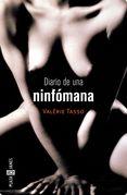 DIARIO DE UNA NINFOMANA - VALERIE TASSO. Resumen del libro y comentarios - casadellibro.com