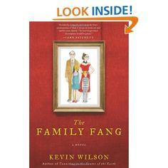 The Family Fang: A Novel: Kevin Wilson: 9780061579035: Amazon.com: Books