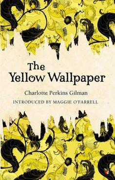 The Yellow Wallpaper Charlotte Perkins Gilman