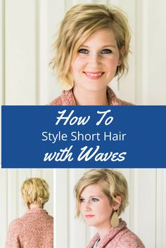 How to Style Short Hair with Waves