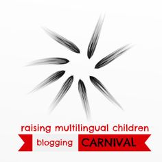 """October edition of the """"Raising Multilingual Children Blogging Carnival"""" A must read! Great resources on teaching, nurturing, and fostering another language in your children."""
