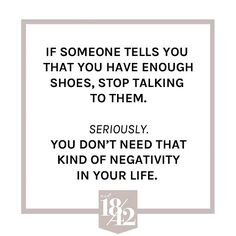 Really, you don't.  #est1842 #est1842footwear #shoes #style  #shoeaddiction #saynotonegativity #sneakerhead #quote #quotestoliveby #shoeloveistruelove #neverenough