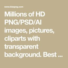 Millions of HD PNG/PSD/AI images, pictures, cliparts with transparent background. Best quality, free unlimited download. No regsitration / attribution is required.