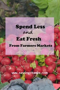 save money on fruits and vegetables; save money from farmers market; save money on groceries. #savemoney #frugalliving #frugal #grocery