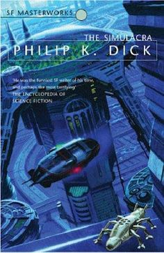 Philip K. Dick, The Simulacra SF Masterworks Science Fiction #TheGateway