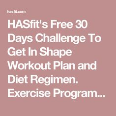 HASfit's Free 30 Days Challenge To Get In Shape Workout Plan and Diet Regimen. Exercise Programs, Fitness Schedule, and Workout Program | HASfit