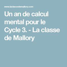 Un an de calcul mental pour le Cycle 3. - La classe de Mallory