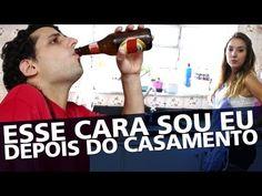 """""""O CARA"""" DEPOIS DO CASAMENTO"""