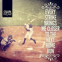 Inspiration Quote: Every strike brings me closer to the next home run