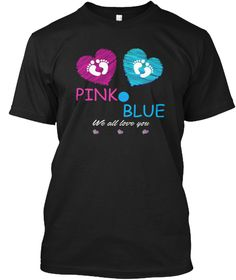 Pink Or Blue We Love You Hoodie Black T-Shirt Front