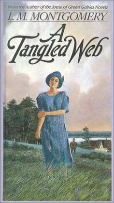 pictures of l.m.montgomery books | Tangled Web (Lucy Maud Montgomery's Adult Novels) by L M Montgomery