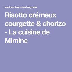 Risotto crémeux courgette & chorizo - La cuisine de Mimine