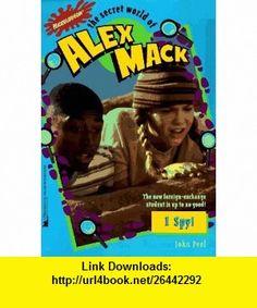 I Spy Secret World of Alex Mack 13 (Alex Mack) (9780671003562) John Peel , ISBN-10: 0671003569  , ISBN-13: 978-0671003562 ,  , tutorials , pdf , ebook , torrent , downloads , rapidshare , filesonic , hotfile , megaupload , fileserve