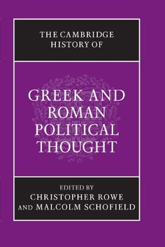 The Cambridge history of Greek and Roman political thought / edited by Christopher Rowe and Malcolm Schofield in association with Simon Harrison and Melissa Lane