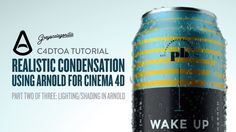 Rendering Realistic Condensation using the Arnold Renderer in C4D- Part...
