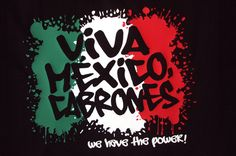 pictures of this quote viva mexico cabrones | il_570xN.312564060.jpg