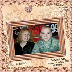 Keith and Mom at Fricker's, December 2015, before deployment. Kit used: In My Heart by TSSA Kit links: In My heart Elements Pack: http://etsy.me/1T2gXXN In My Heart Paper Pack: http://etsy.me/20dTUZa In My Heart Paper Pack Extra: http://etsy.me/1Sx8Qme