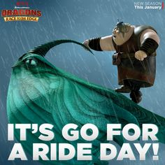 Mount your dragons and let's race to the edge with the dragon riders! Have an adventurous Go For a Ride Day!