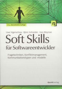 Buchtipp in eingener Sache: Soft Skills für Softwareentwickler Autoren: Uwe Vigenschow, Björn Schneider, Ines Meyrose