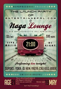 NAGA  presents to you the Biggest website in the history if Nepali entertainment industry, NEPOPrecords brings this launch party of www.entertainnepal.com and want everybody to have some fun with Live music and Dj night @ Naga Lounge.     Naga Night Club  450 Massachusetts Ave.  Cambridge, MA 02139    Tables/Info - Bottle Specials available, contact alex@nagacambridge.com or 617.955.4900    Website: www.nagacambridge.com  Like us on Facebook: Naga  Follow us on Twitter: nagacambridge