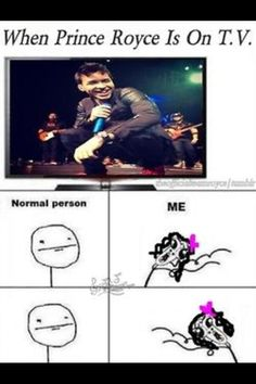 Ask my sister! THIS IS SO ME !! I'm not even kidding  xD #Roycenatic ♥