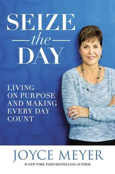 Book Review: Seize The Day by Joyce Meyer - One Man In The Middle