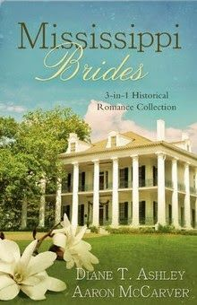 Mississippi Brides: 3-in-1 Historical Collection by Diane T. Ashley, Aaron McCarver  http://www.faithfulreads.com/2014/07/wednesdays-christian-kindle-books-early_22.html