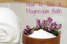 How To Take A Magnesium Bath // divinehealthfromtheinsideout.com