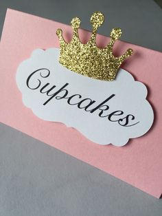 Pink and Gold Crown Tent Cards // Candy Buffet Cards // Place Cards // Food Tent… Princess Cupcake Dress, Princess Theme Party, Baby Shower Princess, Prince Birthday Party, First Birthday Parties, First Birthdays, Pink Gold Party, Pink And Gold, Royal Baby Showers